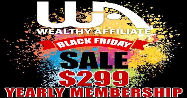 Wealthy Affiliate Black Friday-Cyber Monday Special 2018 – Discount and Bonuses