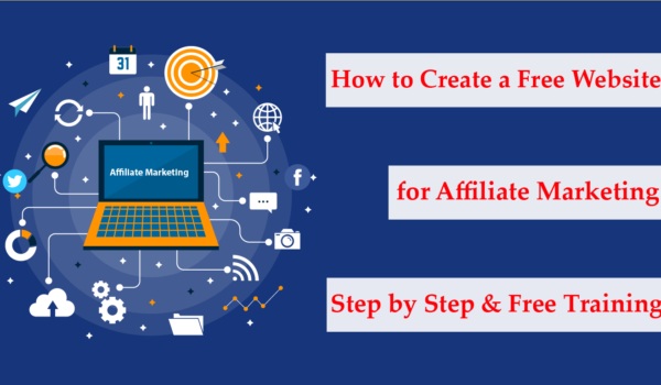 How to Create a Free Website for Affiliate Marketing 2021 – step by step & free training!