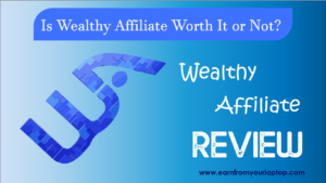 wealthy affiliate review: is Wealthy Affiliate worth it or not