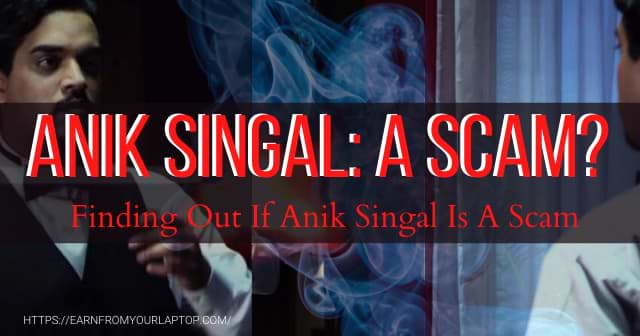 Anik Singal: A Scam? [Finding Out If Anik Singal Is A Scam] header image
