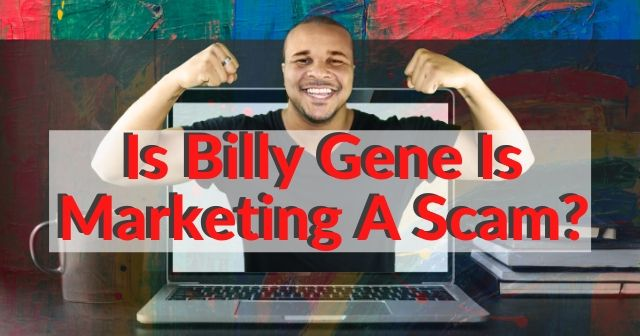 Is Billy Gene Is Marketing A Scam Is Billy Gene Is Marketing A Scam Billy Gene Is Marketing Course header image