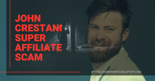 John Crestani Super Affiliate Scam header image
