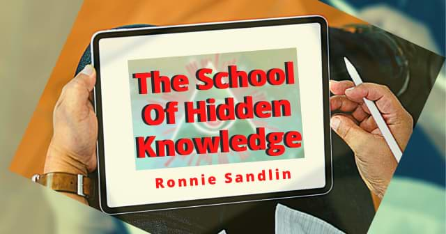 The School Of Hidden Knowledge—Ronnie Sandlin header