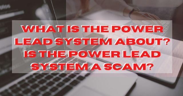 What Is The Power Lead System About? Is The Power Lead System A Scam header image