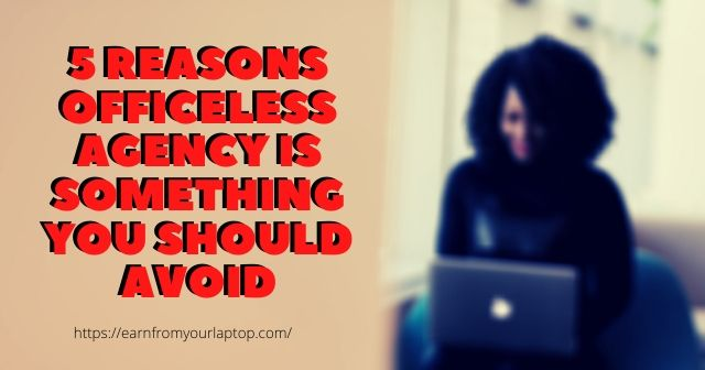 5 Reasons Officeless Agency Is Something You Should Avoid header image