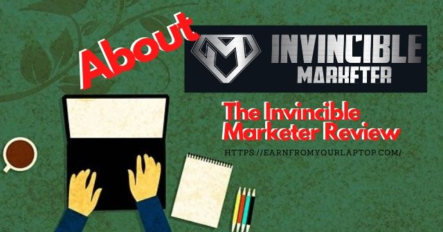 About Invincible Marketer: The Invincible Marketer Review