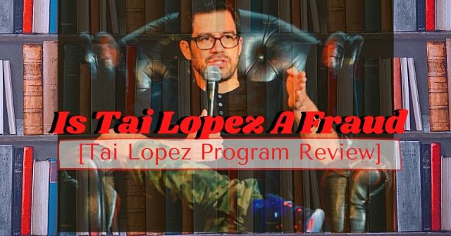 Is Tai Lopez A Fraud [Tai Lopez Program Review]