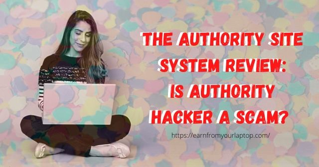 he Authority Site System Review: Is Authority Hacker A Scam? header