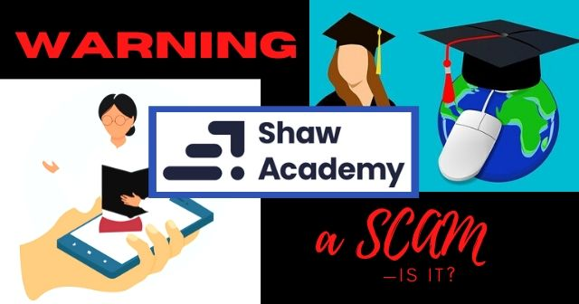 Warning: Shaw Academy A Scam —is It? header