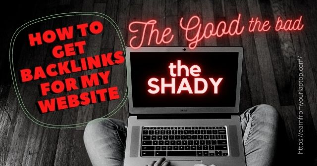 How to Get Backlinks for My Website_ The Good, the Bad, and The Shady header image