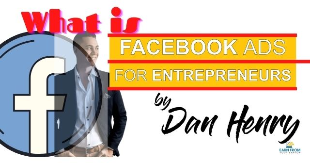 What Is Dan Henry's Facebook Ad For Entrepreneurs (FAFE)? header image