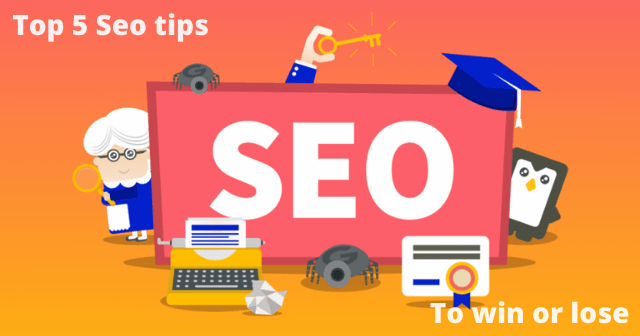 Top 5 SEO Tips That Can Make You Win or lose Very Quickly