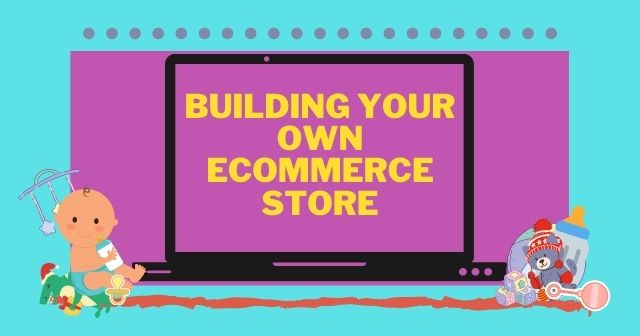 Building your Own eCommerce Store