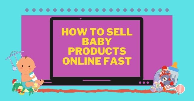 How to Sell Baby Products Online Fast image