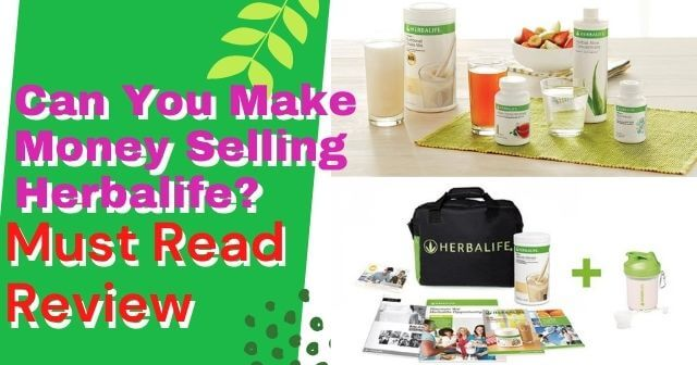 Can You Make Money Selling Herbalife- [Must Read Review] header image