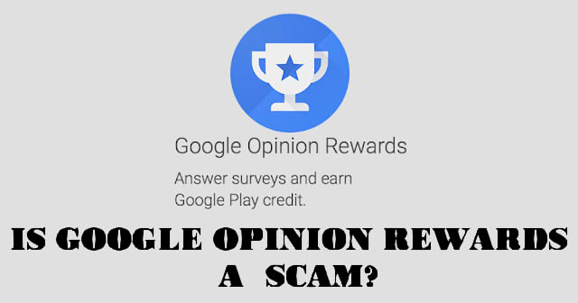 Is Google Opinion Rewards A Scam?