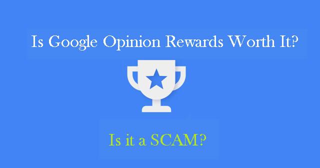 Is Google Opinion Rewards A Scam? Is Google Opinion Rewards Worth It?