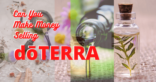 Can-You-Make-Money-Selling-doTERRA