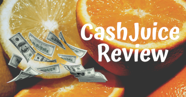 CashJuice Review What is CashJuice About
