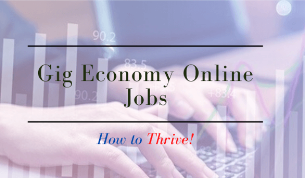 Gig Economy Online Jobs [How To Thrive]