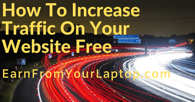 How To Increase Traffic On Your Website Free