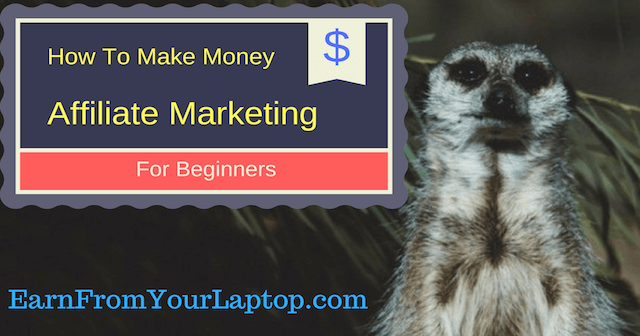 How to make money Affiliate Marketing for beginners