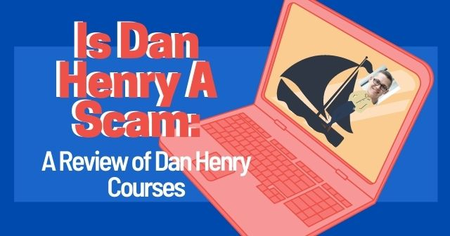 Revised Is Dan Henry A Scam: A Review of Dan Henry Courses header image