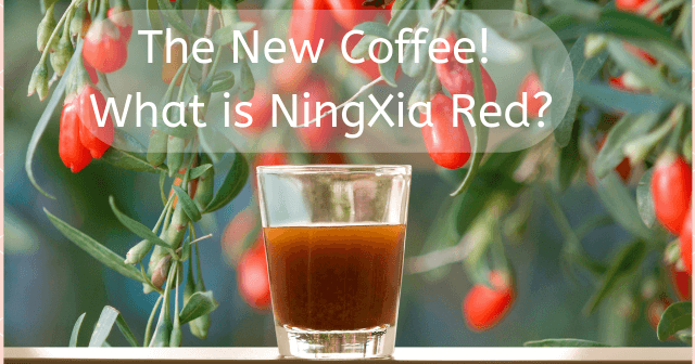 The New Coffee! What is NingXia Red