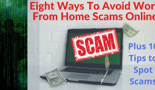 Eight Ways To Avoid Work From Home Scams Online [Plus Tips to Spot Scams]