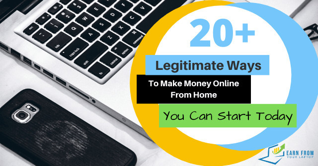 Legitimate Ways To Make Money Online From Home