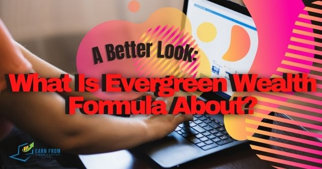 What is Evergreen Wealth Formula About? header image