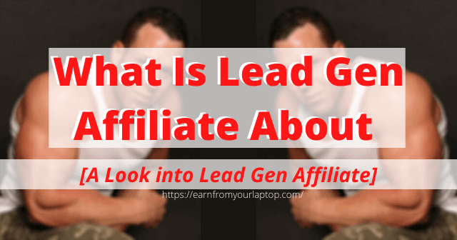 What-Is-Lead-Gen-Affiliate-About-A-Look-into-Lead-Gen-Affiliate