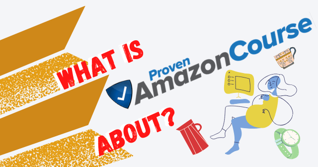 What Is Proven Amazon Course About header image