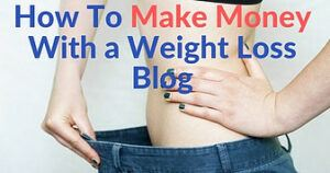 how-to-make-money-with-a-weight-loss-blog