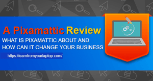 A Pixamattic Review [What Is Pixamattic About and How can it Change Your Business] header image