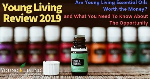 Young Living Review 2019: Are Young Living Essential Oils Worth The Money? and What You Need to Know About The Opportunity
